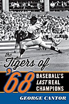 The Tigers of '68: Baseball's Last Real…