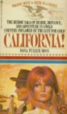California! by Dana Fuller Ross