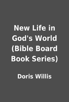 New Life in God's World (Bible Board Book…