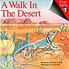 A Walk in the Desert by Caroline Arnold