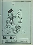 Tshi-Shan Ka Aimikut Namesh by Louise Canap…