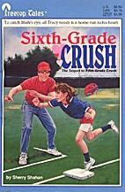 Sixth-Grade Crush by Sherry Shahan