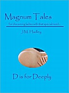 Magnum Tales ~ D is for Deeply by J.M.…