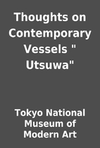 Thoughts on Contemporary Vessels  Utsuwa…
