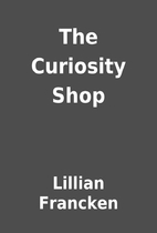 The Curiosity Shop by Lillian Francken