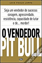O Vendedor Pit Bull by Luis Paulo Luppa