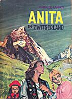 Anita in Zwitserland by Maria de Lannoy