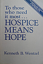 To Those Who Need It Most, Hospice Means…