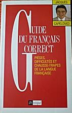 Guide du francais correct: pieges,…