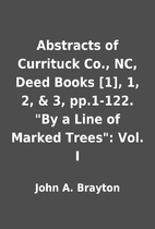 Abstracts of Currituck Co., NC, Deed Books…