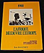 1900 L' AFRIQUE DECOUVRE L' EUROPE by E…