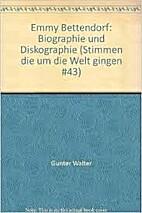Emmy Bettendorf: Biographie und Diskographie…