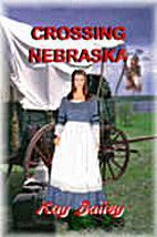 Crossing Nebraska by Kay Bailey