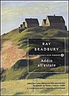 Addio all'estate by Ray Bradbury