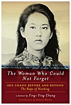 Woman Who Could Not Forget, The: Iris Chang…