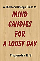 Mind Candies for a Lousy Day - A Short and…