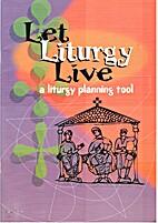 Let liturgy live : a liturgy planning tool…