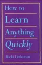 How to Learn Anything Quickly by Ricki…