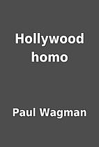 Hollywood homo by Paul Wagman