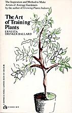 Art of Training Plants by Ernesta Drinker…