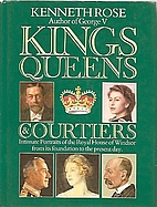 Kings, Queens and Courtiers by Kenneth Rose
