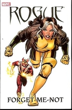 Rogue: Forget-Me-Not by Tony Bedard
