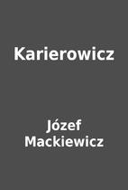 Karierowicz by Józef Mackiewicz