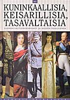 Kuninkaallisia, keisarillisia, tasavaltaisia…