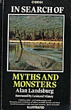 In Search of Myths and Monsters by Alan…