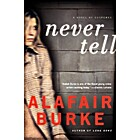 Never Tell: A Novel of Suspense (Ellie…