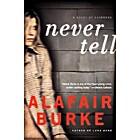 Never Tell: A Novel of Suspense (Ellie…