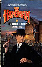Hangman 02 - BLOOD KNOT by Craig Foley