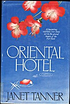 Oriental Hotel by Janet Tanner