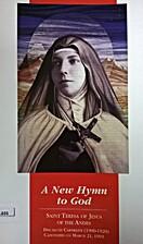 A New Hymn to God: Saint Teresa of Jesus of…