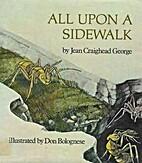 All Upon a Sidewalk by Jean Craighead George
