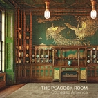 The Peacock Room comes to America by Lee…