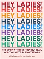 Hey ladies! : the story of 8 best friends, 1…