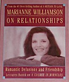 Marianne Williamson on Relationships…