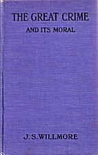 The Great Crime and its Moral by J. Selden…