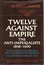 Twelve Against Empire: The…