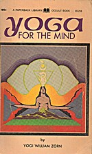 Yoga for the mind by William Zorn