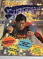 The Great Superman Movie Book! by Chip…