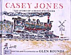 Casey Jones : the story of a brave engineer…