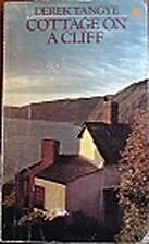 Cottage on a Cliff by Derek Tangye