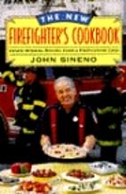 The Firefighter's Cookbook by John Sineno