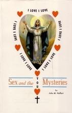 Sex and the Mysteries by John M. Haffert