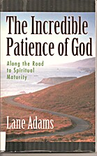 The incredible patience of God : along the…