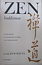 Zen -buddismen by Alan W. Watts