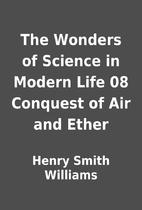 The Wonders of Science in Modern Life 08…