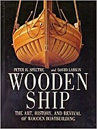Wooden ship : the art, history, and revival…